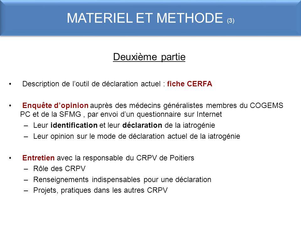 Deuxième partie Description de loutil de déclaration actuel : fiche CERFA Enquête dopinion auprès des médecins généralistes membres du COGEMS PC et de