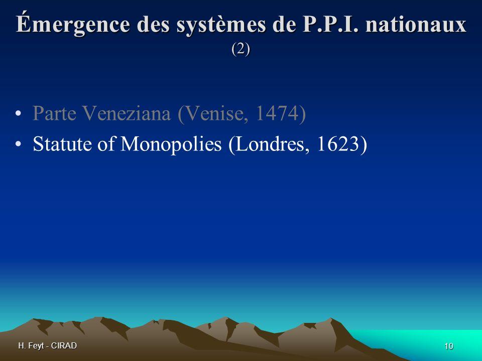 H. Feyt - CIRAD 10 Émergence des systèmes de P.P.I. nationaux (2) Parte Veneziana (Venise, 1474) Statute of Monopolies (Londres, 1623)