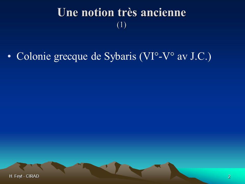 H. Feyt - CIRAD 2 Une notion très ancienne (1) Colonie grecque de Sybaris (VI°-V° av J.C.)