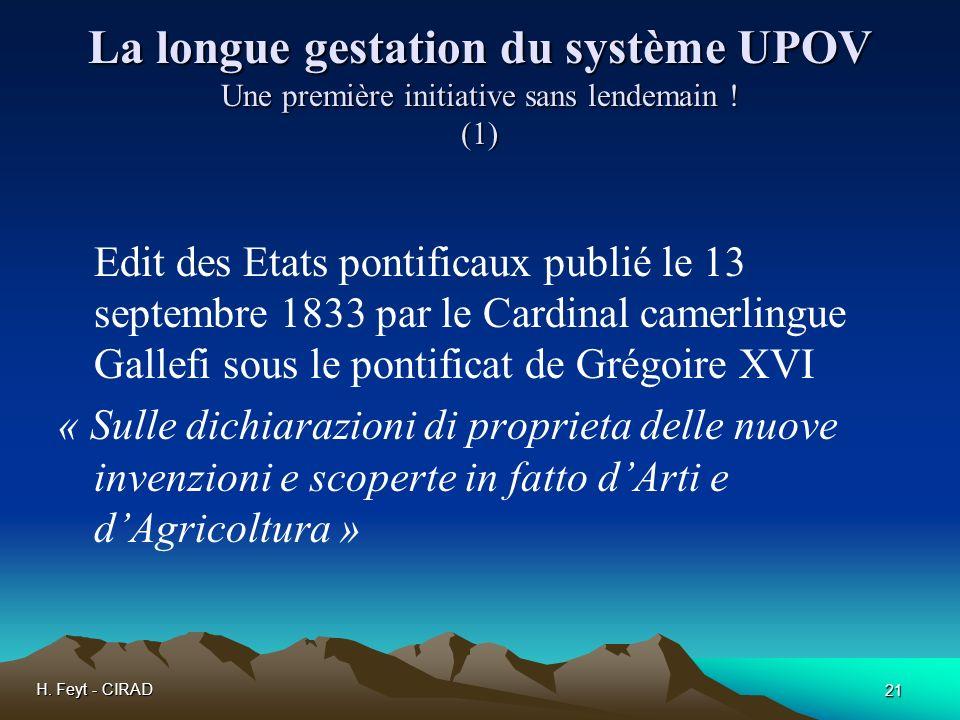 H. Feyt - CIRAD 21 La longue gestation du système UPOV Une première initiative sans lendemain ! (1) Edit des Etats pontificaux publié le 13 septembre