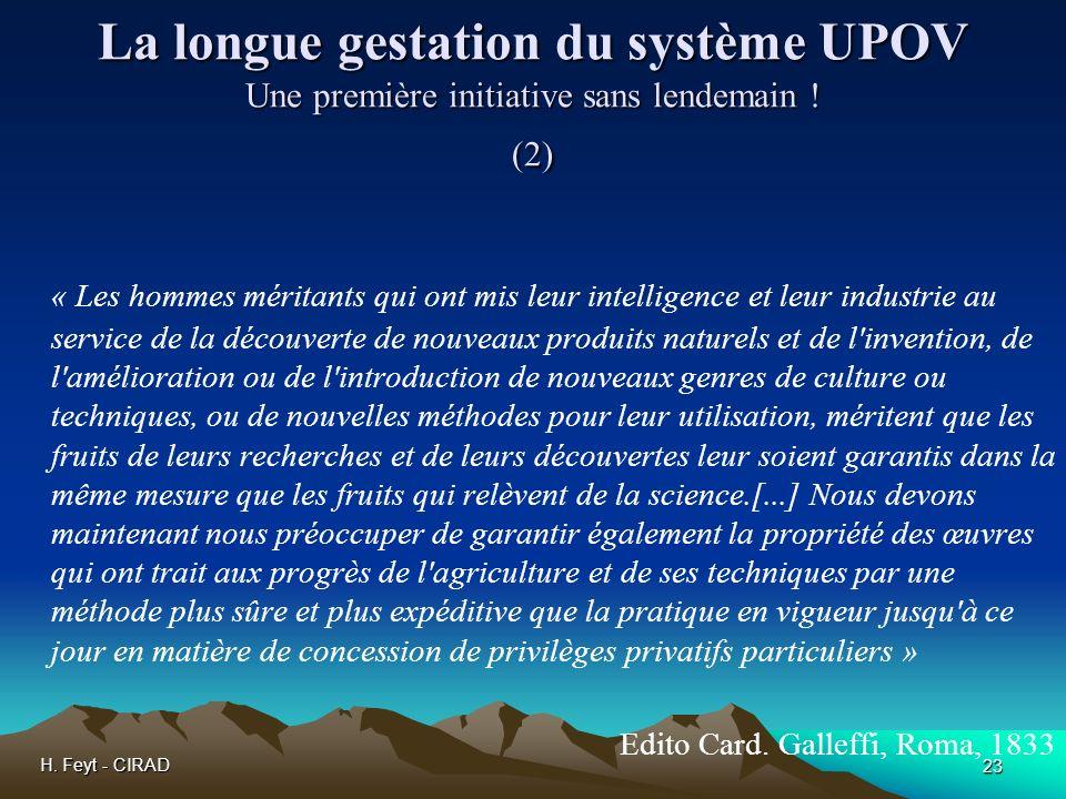 H. Feyt - CIRAD 23 La longue gestation du système UPOV Une première initiative sans lendemain ! (2) « Les hommes méritants qui ont mis leur intelligen