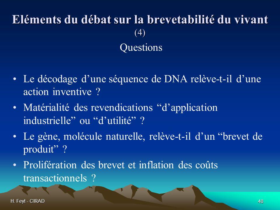 H. Feyt - CIRAD 48 Eléments du débat sur la brevetabilité du vivant (4) Questions Le décodage dune séquence de DNA relève-t-il dune action inventive ?