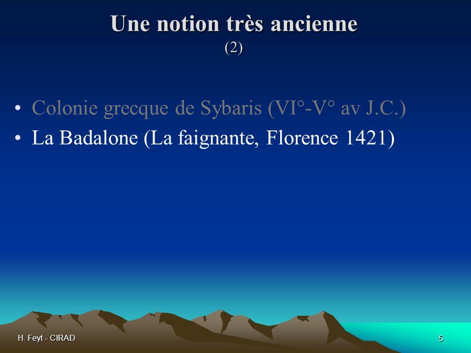 H. Feyt - CIRAD 5 Une notion très ancienne (2) Colonie grecque de Sybaris (VI°-V° av J.C.) La Badalone (La faignante, Florence 1421)