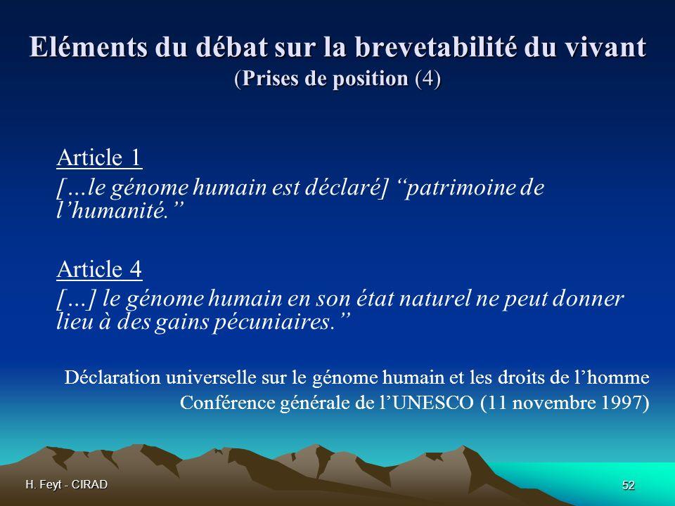 H. Feyt - CIRAD 52 Eléments du débat sur la brevetabilité du vivant (Prises de position (4) Article 1 […le génome humain est déclaré] patrimoine de lh