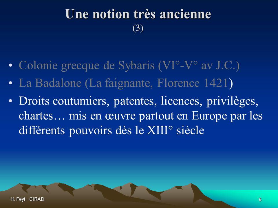 H. Feyt - CIRAD 8 Une notion très ancienne (3) Colonie grecque de Sybaris (VI°-V° av J.C.) La Badalone (La faignante, Florence 1421) Droits coutumiers