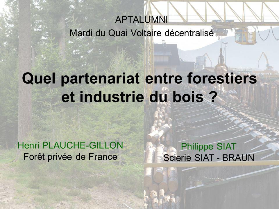 Quel partenariat entre forestiers et industrie du bois .