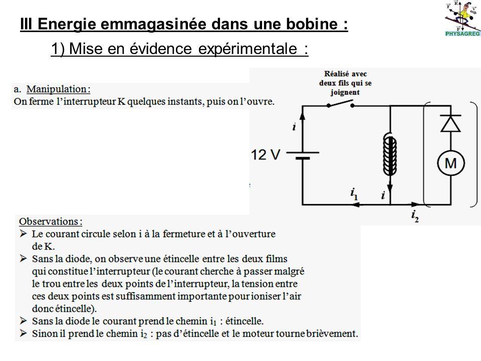 III Energie emmagasinée dans une bobine : 1) Mise en évidence expérimentale :