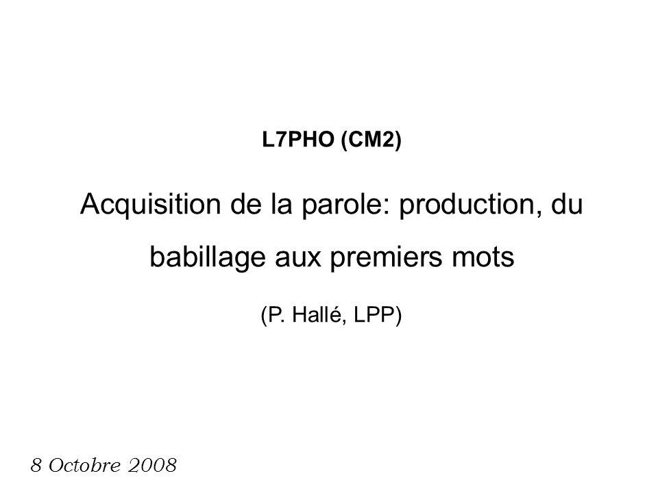 L7PHO (CM2) Acquisition de la parole: production, du babillage aux premiers mots (P.