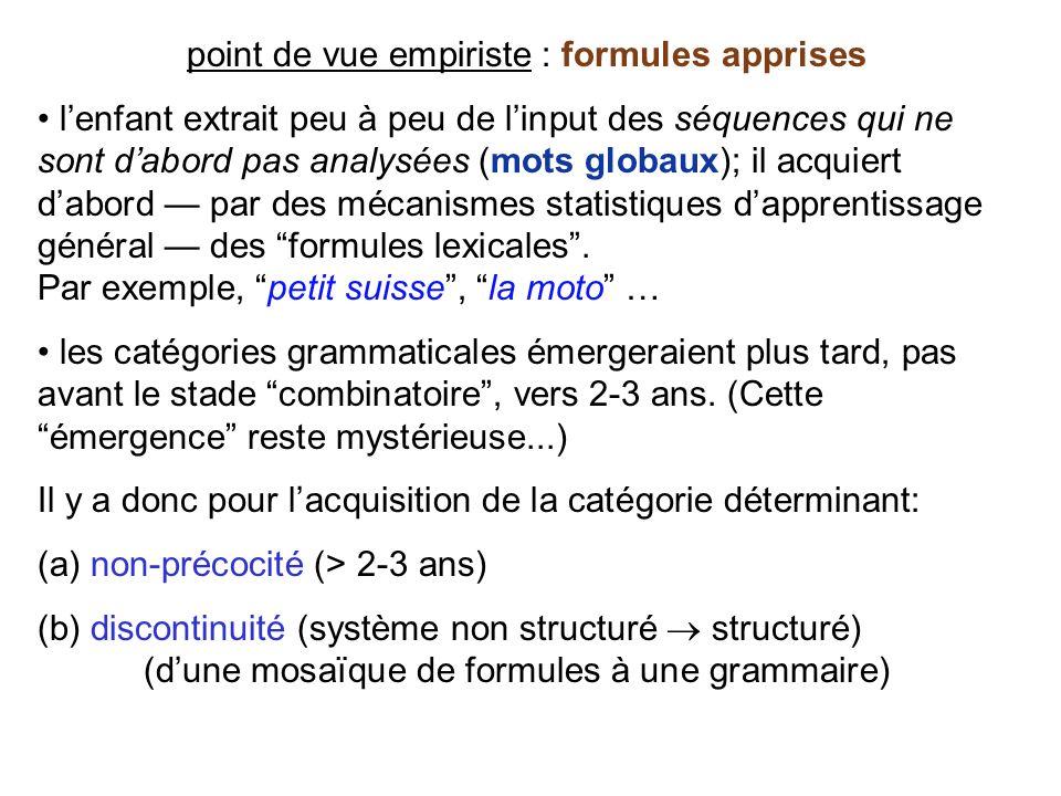 Capacités grammaticales précoces Nous nous limitons ici à des opérations relativement simples de traitement syntaxique, et même, au seul cas des synta