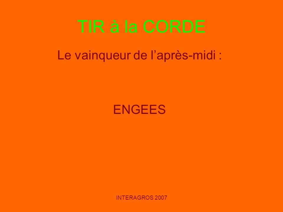 INTERAGROS 2007 TIR à la CORDE Le vainqueur de laprès-midi : ENGEES