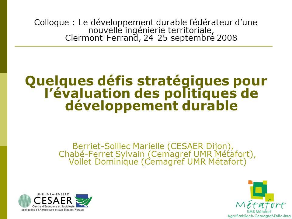 Colloque : Le développement durable fédérateur dune nouvelle ingénierie territoriale, Clermont-Ferrand, 24-25 septembre 2008 Quelques défis stratégiqu