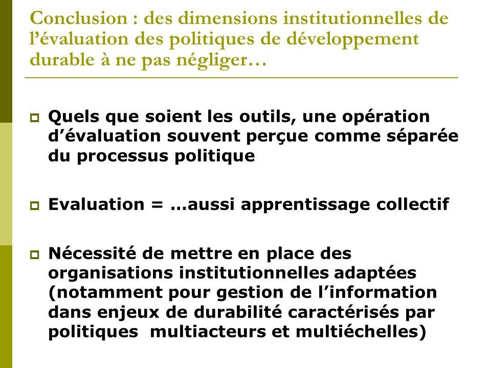 Conclusion : des dimensions institutionnelles de lévaluation des politiques de développement durable à ne pas négliger… Quels que soient les outils, u