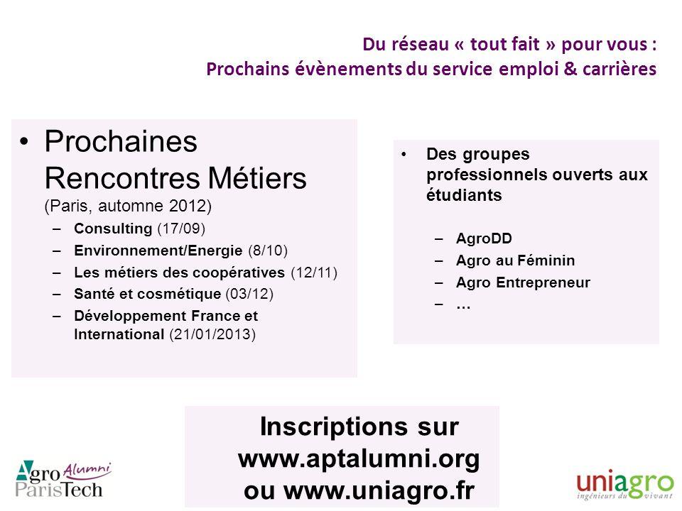 Du réseau « tout fait » pour vous : Prochains évènements du service emploi & carrières Prochaines Rencontres Métiers (Paris, automne 2012) –Consulting