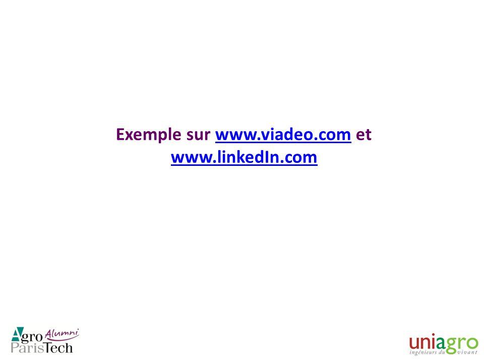 Exemple sur www.viadeo.com et www.linkedIn.comwww.viadeo.com www.linkedIn.com