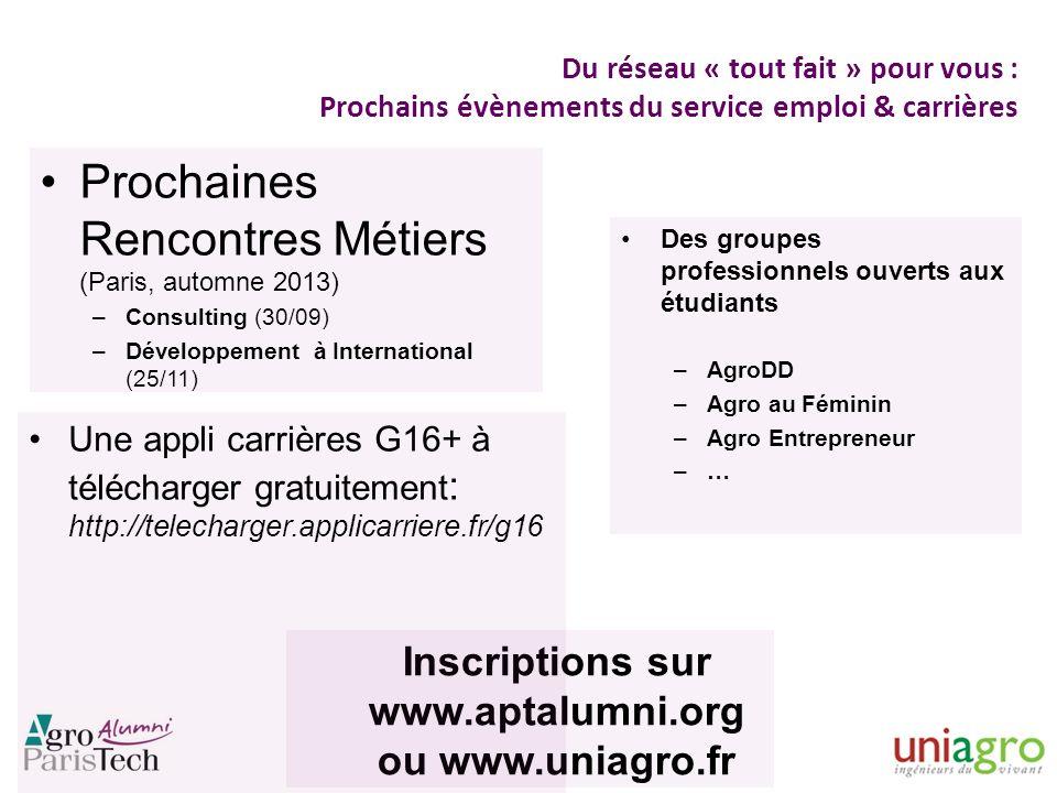Du réseau « tout fait » pour vous : Prochains évènements du service emploi & carrières Prochaines Rencontres Métiers (Paris, automne 2013) –Consulting