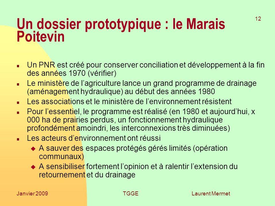 Laurent Mermet 12 Janvier 2009TGGE Un dossier prototypique : le Marais Poitevin n Un PNR est créé pour conserver conciliation et développement à la fi