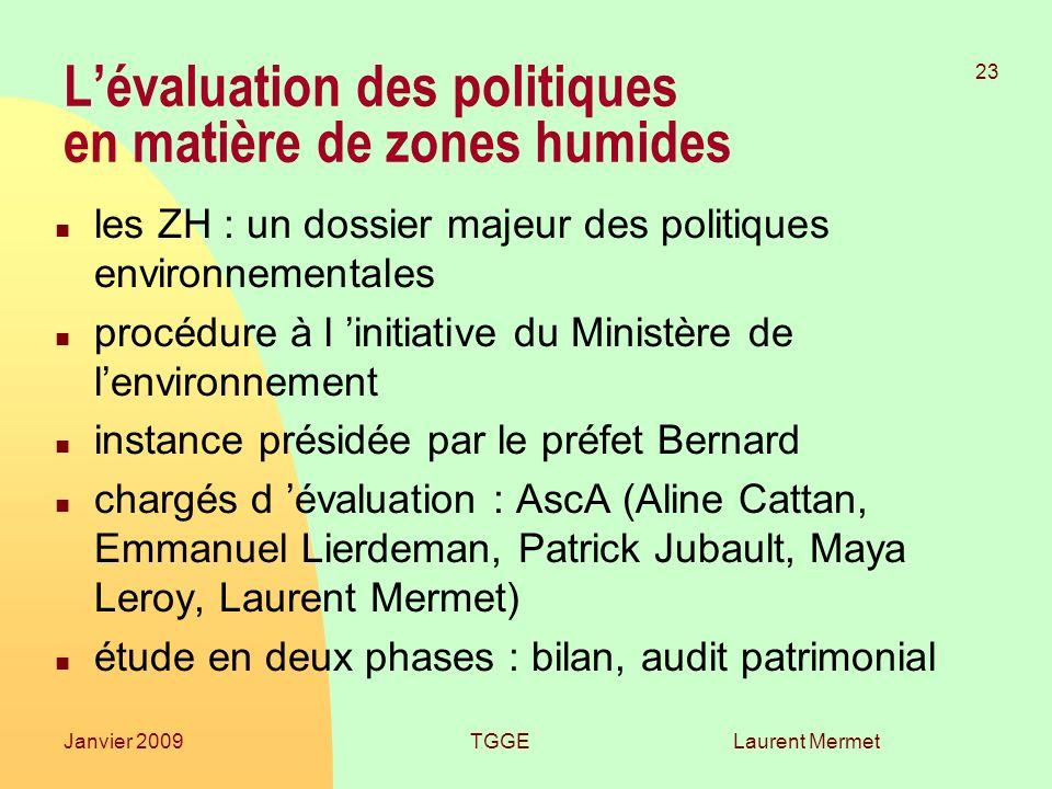 Laurent Mermet 23 Janvier 2009TGGE Lévaluation des politiques en matière de zones humides n les ZH : un dossier majeur des politiques environnementale