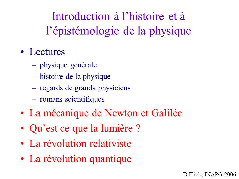 Introduction à lhistoire et à lépistémologie de la physique Lectures –physique générale –histoire de la physique –regards de grands physiciens –romans