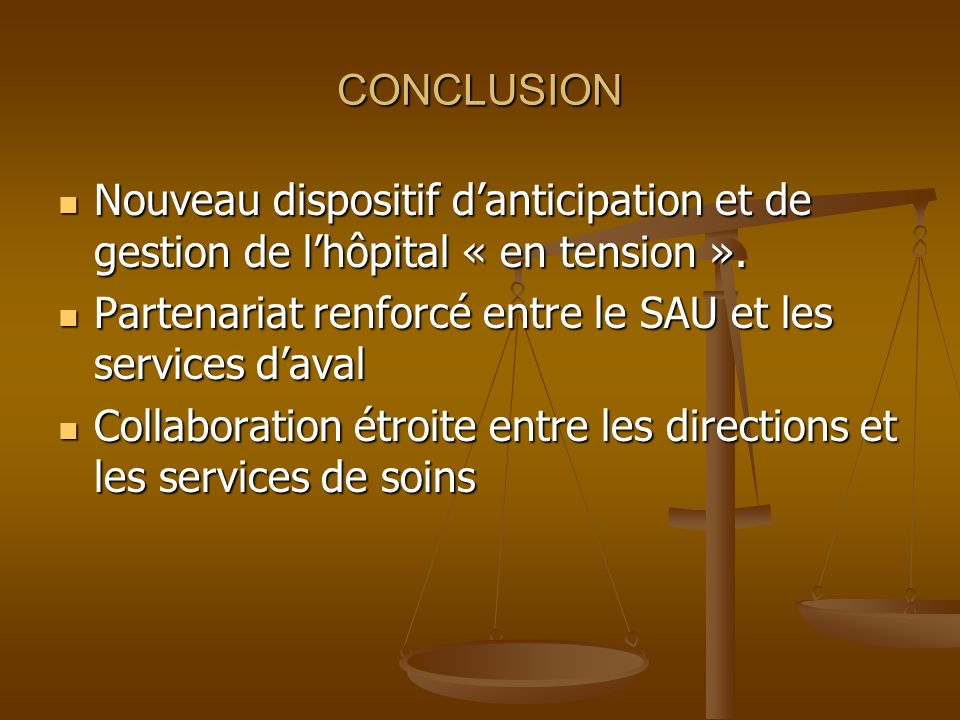CONCLUSION Nouveau dispositif danticipation et de gestion de lhôpital « en tension ». Nouveau dispositif danticipation et de gestion de lhôpital « en