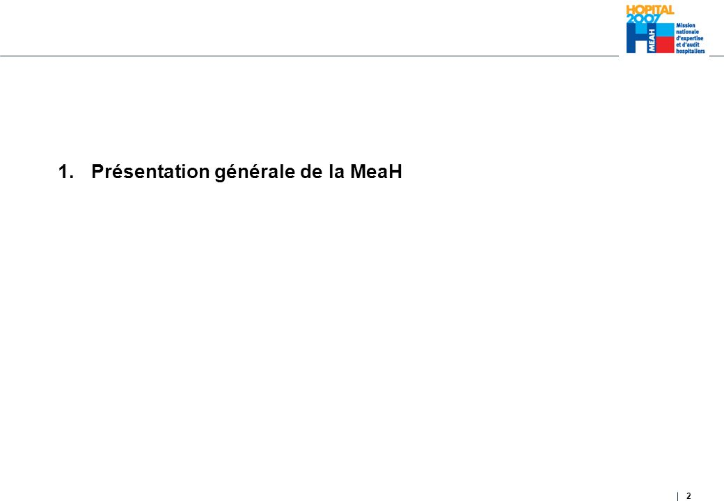 2 1.Présentation générale de la MeaH