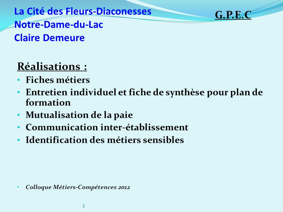 La Cité des Fleurs-Diaconesses Notre-Dame-du-Lac Claire Demeure Réalisations : Fiches métiers Entretien individuel et fiche de synthèse pour plan de f