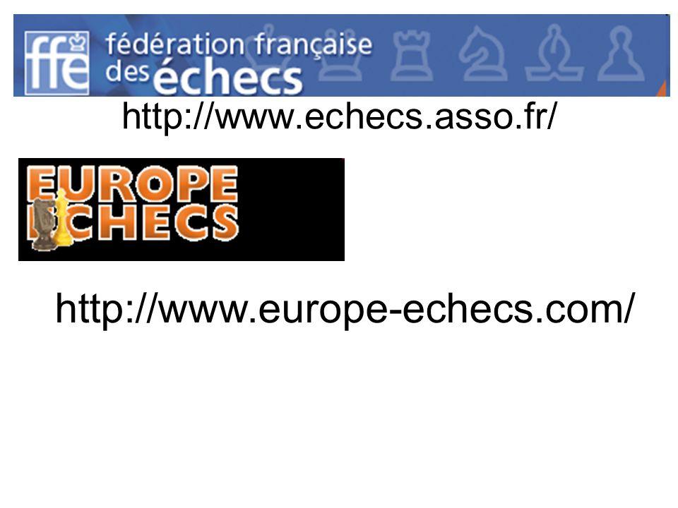 http://www.echecs.asso.fr/ http://www.europe-echecs.com/