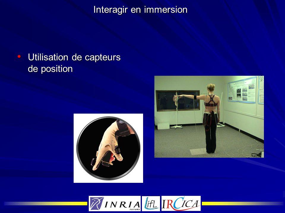 Interagir en immersion Utilisation de capteurs de position Utilisation de capteurs de position
