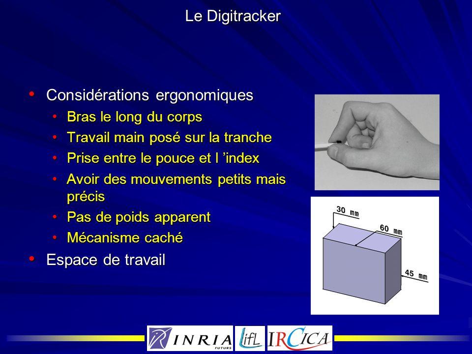 Le Digitracker Considérations ergonomiques Considérations ergonomiques Bras le long du corpsBras le long du corps Travail main posé sur la trancheTrav