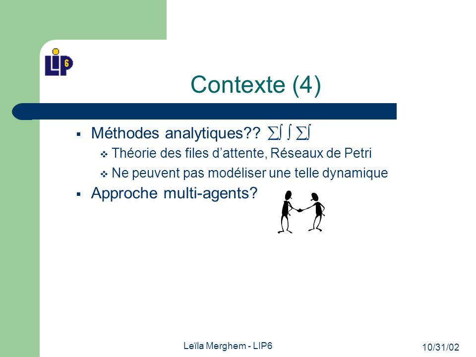 10/31/02 Leïla Merghem - LIP6 Contexte (4) Méthodes analytiques .