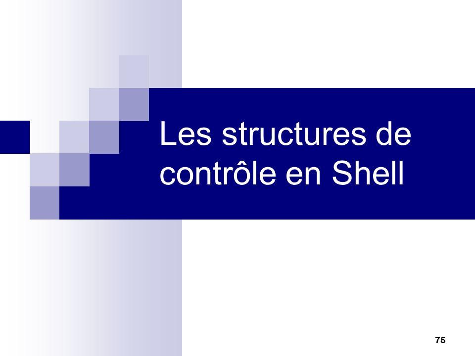 75 Les structures de contrôle en Shell