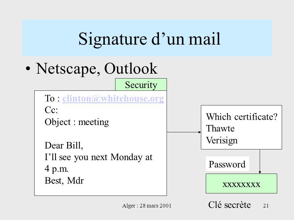 Alger : 28 mars 200121 Signature dun mail Netscape, Outlook To : clinton@whitehouse.orgclinton@whitehouse.org Cc: Object : meeting Dear Bill, Ill see