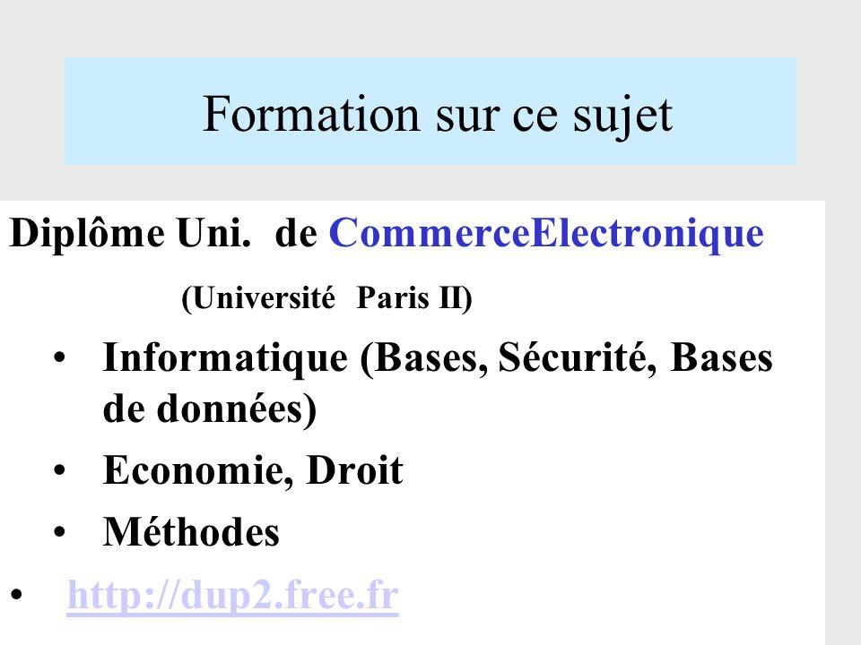 Alger : 28 mars 200137 Formation sur ce sujet Diplôme Uni. de CommerceElectronique (Université Paris II) Informatique (Bases, Sécurité, Bases de donné