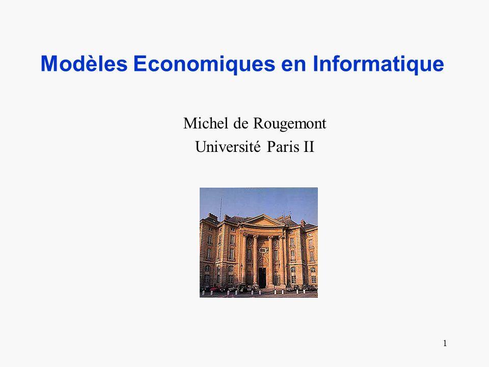 1 Modèles Economiques en Informatique Michel de Rougemont Université Paris II