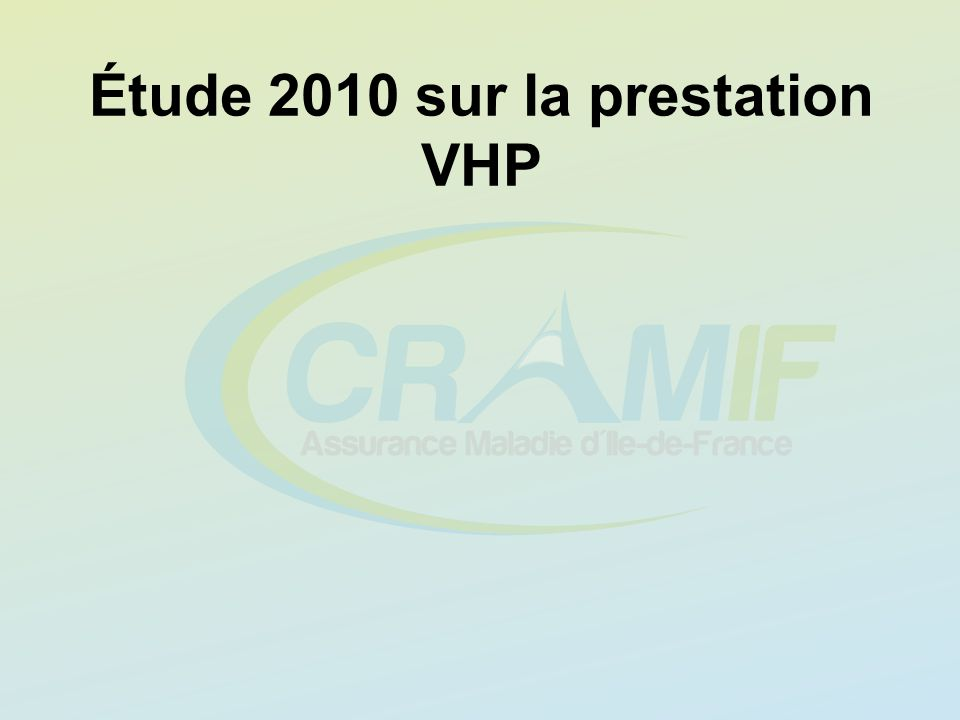 Étude 2010 sur la prestation VHP