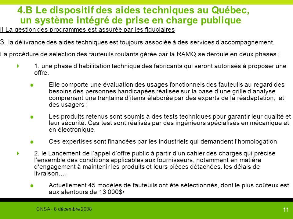 11 4.B Le dispositif des aides techniques au Québec, un système intégré de prise en charge publique II La gestion des programmes est assurée par les f
