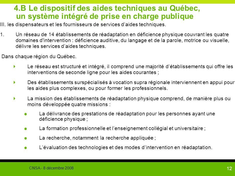 12 4.B Le dispositif des aides techniques au Québec, un système intégré de prise en charge publique III. les dispensateurs et les fournisseurs de serv