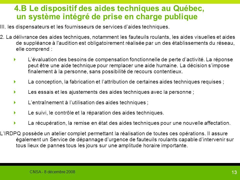 13 4.B Le dispositif des aides techniques au Québec, un système intégré de prise en charge publique III. les dispensateurs et les fournisseurs de serv