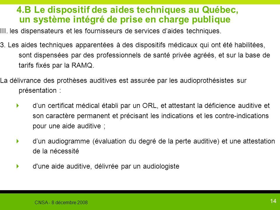 14 4.B Le dispositif des aides techniques au Québec, un système intégré de prise en charge publique III. les dispensateurs et les fournisseurs de serv