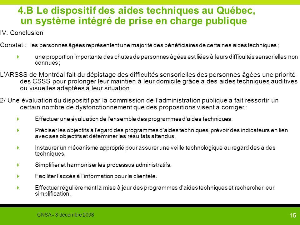 15 4.B Le dispositif des aides techniques au Québec, un système intégré de prise en charge publique IV. Conclusion Constat : les personnes âgées repré