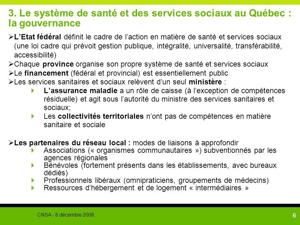6 3. Le système de santé et des services sociaux au Québec : la gouvernance LEtat fédéral définit le cadre de laction en matière de santé et services