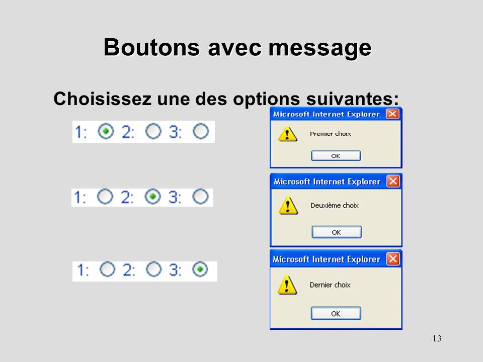13 Boutons avec message Choisissez une des options suivantes: