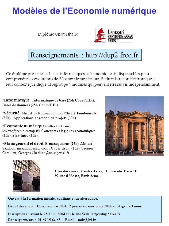 Modèles de lEconomie numérique Renseignements : http://dup2.free.fr Diplôme Universitaire Ouvert à la formation initiale, continue et en alternance. D