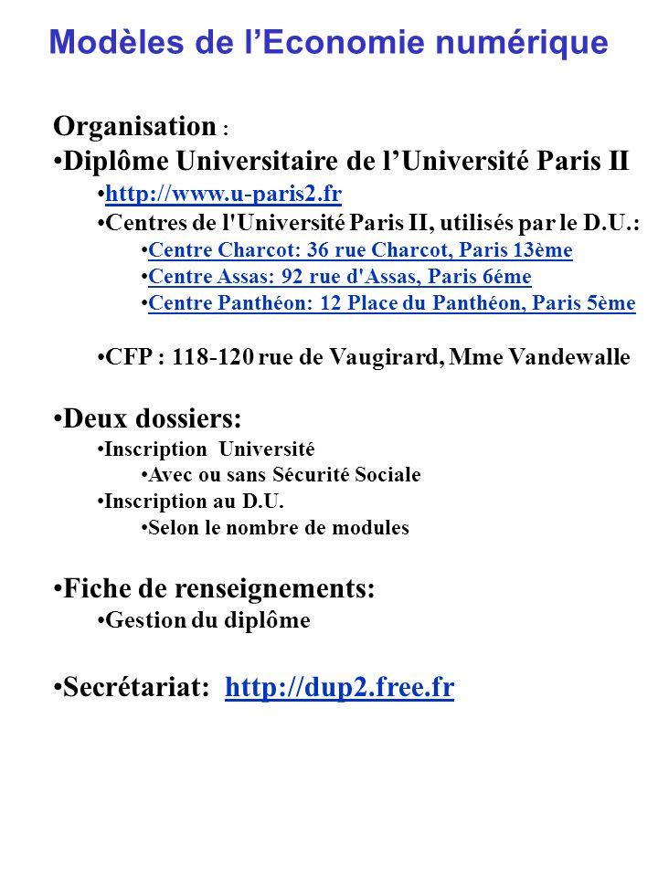 Modèles de lEconomie numérique Organisation : Diplôme Universitaire de lUniversité Paris II http://www.u-paris2.fr Centres de l'Université Paris II, u