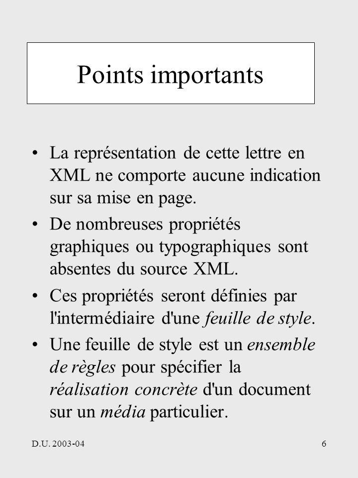 D.U. 2003-046 Points importants La représentation de cette lettre en XML ne comporte aucune indication sur sa mise en page. De nombreuses propriétés g