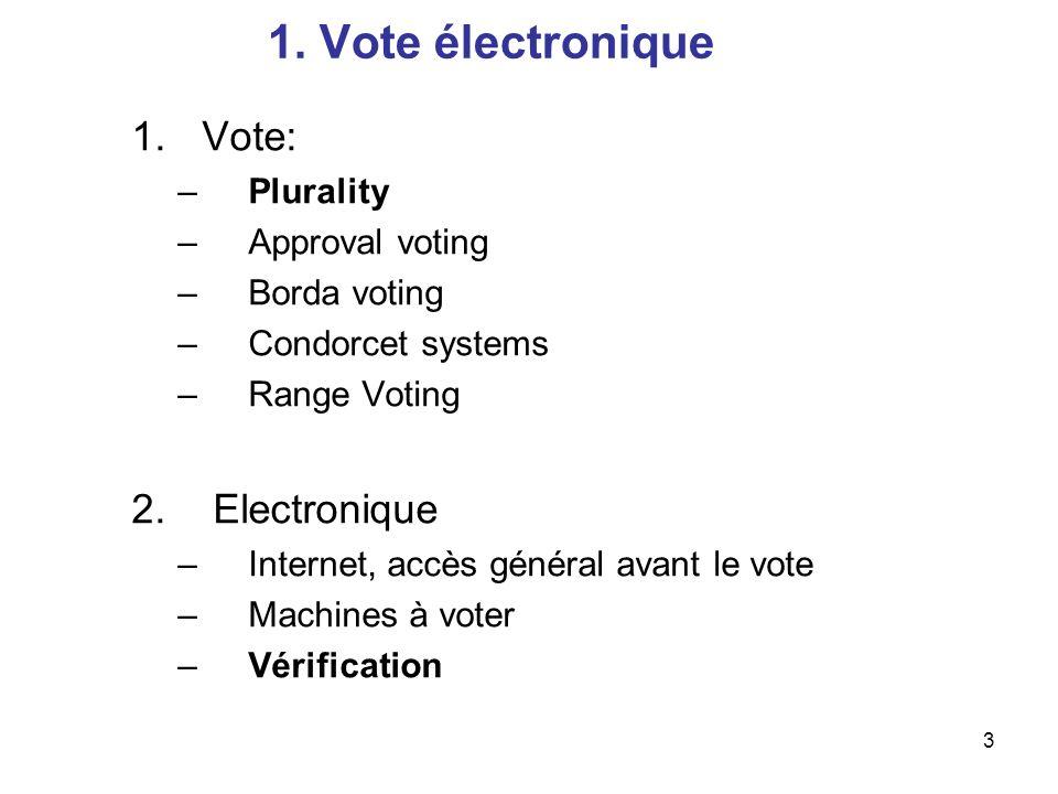 4 Contraintes, Motivations Contraintes: Secret du vote Vérification: chaque vote est pris en compte Motivations: Calculs sur le Cloud Comment se convaincre, que le résultat est correct .