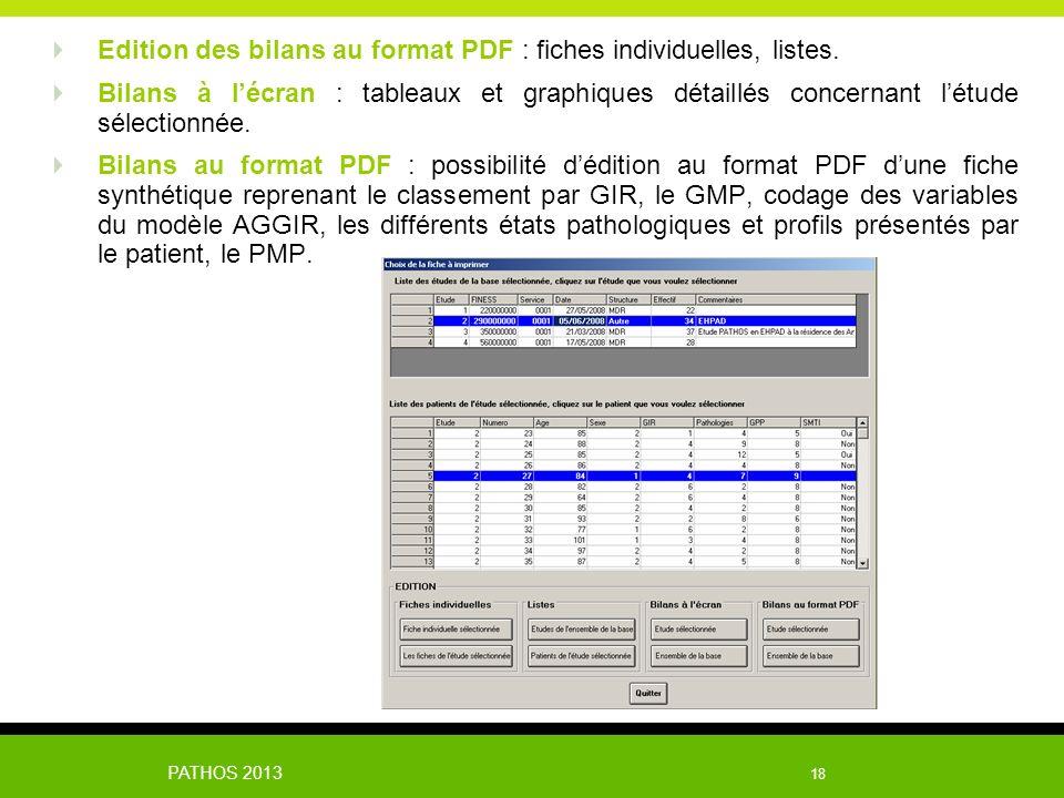 PATHOS 2013 18 Edition des bilans au format PDF : fiches individuelles, listes. Bilans à lécran : tableaux et graphiques détaillés concernant létude s