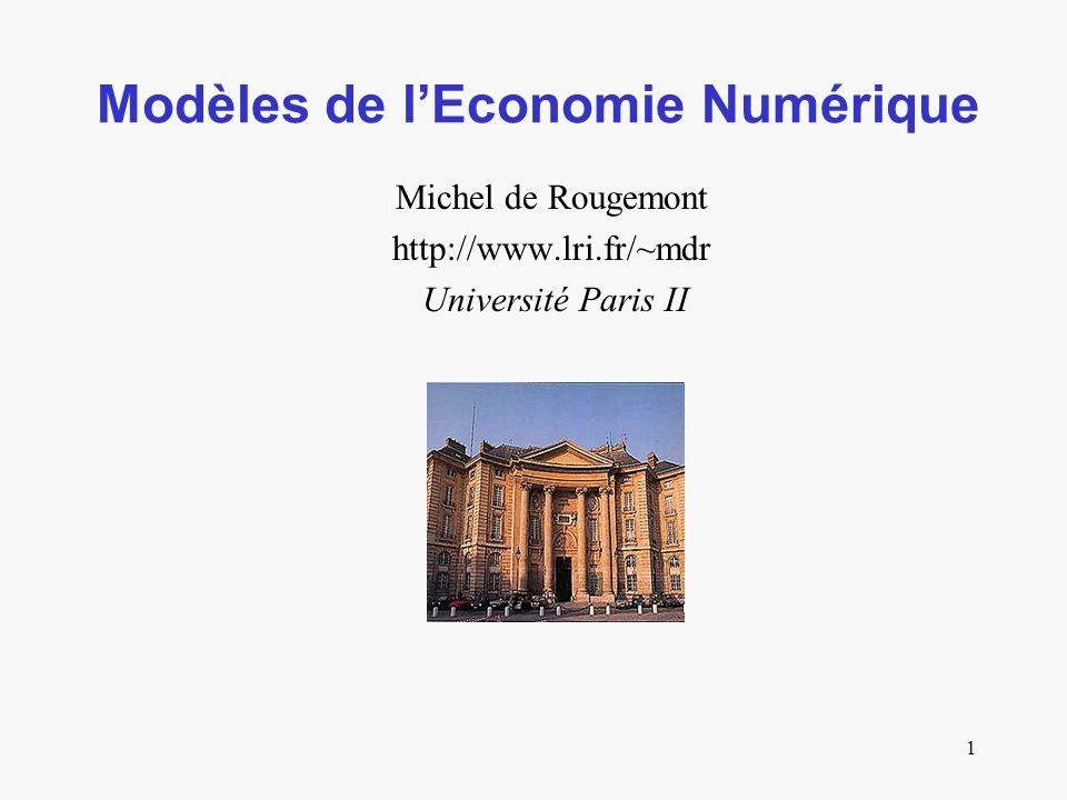 1 Modèles de lEconomie Numérique Michel de Rougemont http://www.lri.fr/~mdr Université Paris II