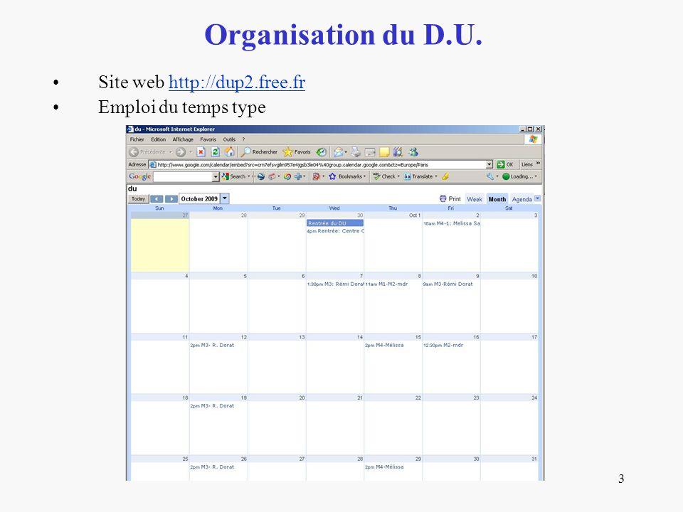 4 Site web http://dup2.free.frhttp://dup2.free.fr Inscription à lUniversité Convention avec le CFP (Centre de Formation Professionnelle de lUniversité Paris II) pour le paiement des modules –Dossier d inscription à l Université,Dossier d inscription à l Université –Convention facture exemple à éditer,Convention facture exemple à éditer –Convention stage,Convention stage CFP: http://cfp.u-paris2.fr/http://cfp.u-paris2.fr/ –Nicole Vandewalle: vandewalle@u-paris2.frvandewalle@u-paris2.fr –Tel: 0153638617 Organisation du D.U.