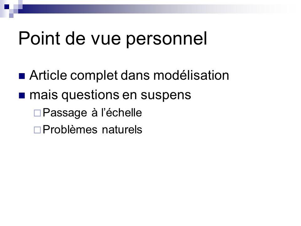Point de vue personnel Article complet dans modélisation mais questions en suspens Passage à léchelle Problèmes naturels