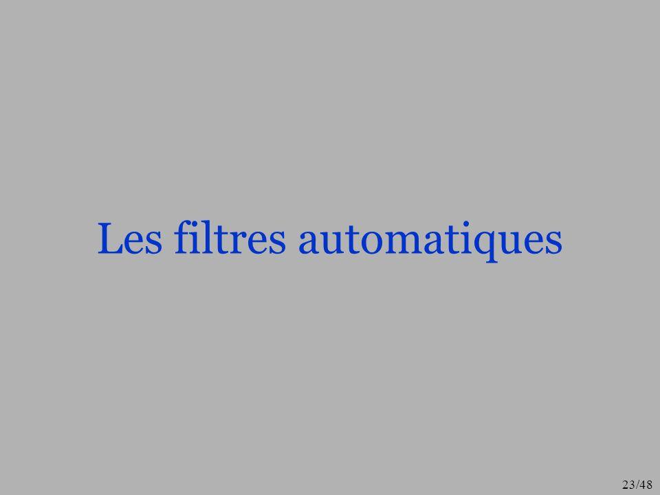 23/48 Les filtres automatiques